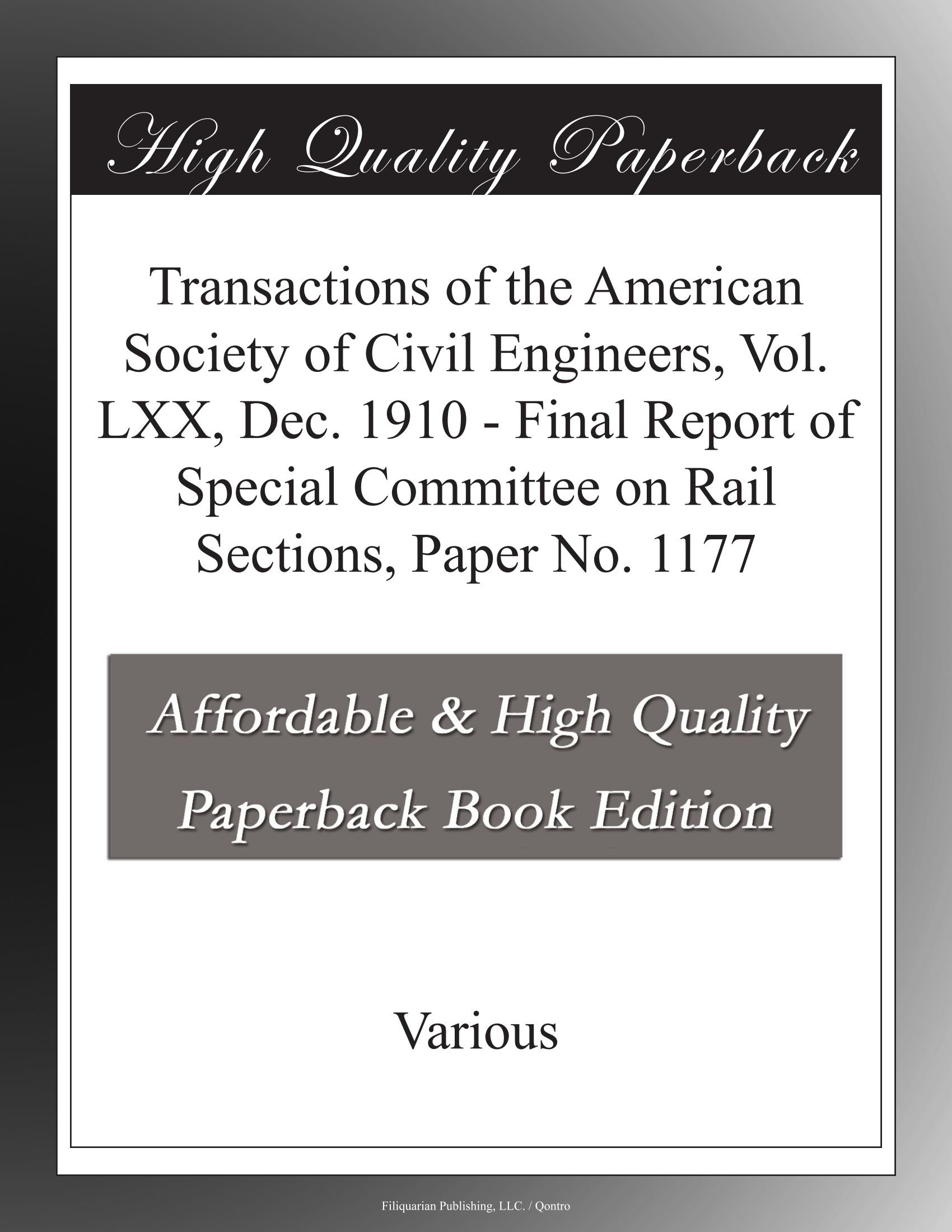 Transactions of the American Society of Civil Engineers, Vol. LXX, Dec. 1910 - Final Report of Special Committee on Rail Sections, Paper No. 1177 pdf