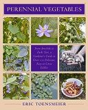 Perennial Vegetables: From Artichokes to Zuiki Taro, A Gardener's Guide to Over 100 Delicious and Easy to Grow Edibles