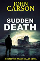 SUDDEN DEATH (Detective Frank Miller Series Book 6) Kindle Edition