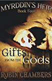 Gifts from the Gods (Myrddin's Heir Book 4)