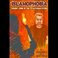 Islamophobia: Thought Crime of the Totalitarian Future (English Edition)