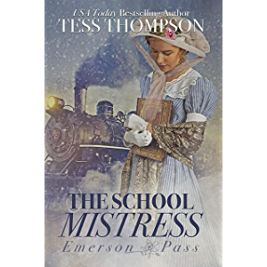 The School Mistress (Emerson Pass Historicals Book 1)