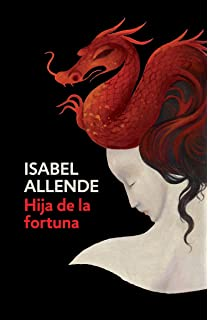 Hija de la fortuna/ Daughter of Fortune (Spanish Edition)