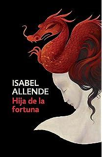 Hija de la fortuna/ Daughter of Fortune (Spanish Edition)