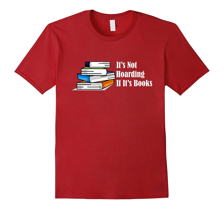 Funny T Shirt Hoarding Reading Tee-Awarplus