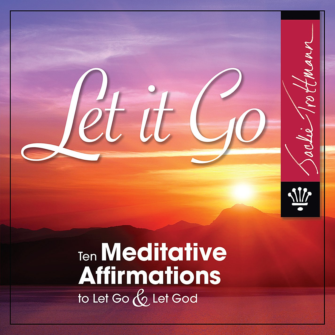 Let It Go:10 Meditative Affirm