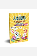 The Laugh Challenge: Joke Book: Easter Edition: A Fun and Interactive Joke Book for Kids Ages 6, 7, 8, 9, 10, 11, and 12 Years Old - An Easter Basket Stuffer for Kids Kindle Edition