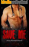 Save Me: A Gay Mystery Romance