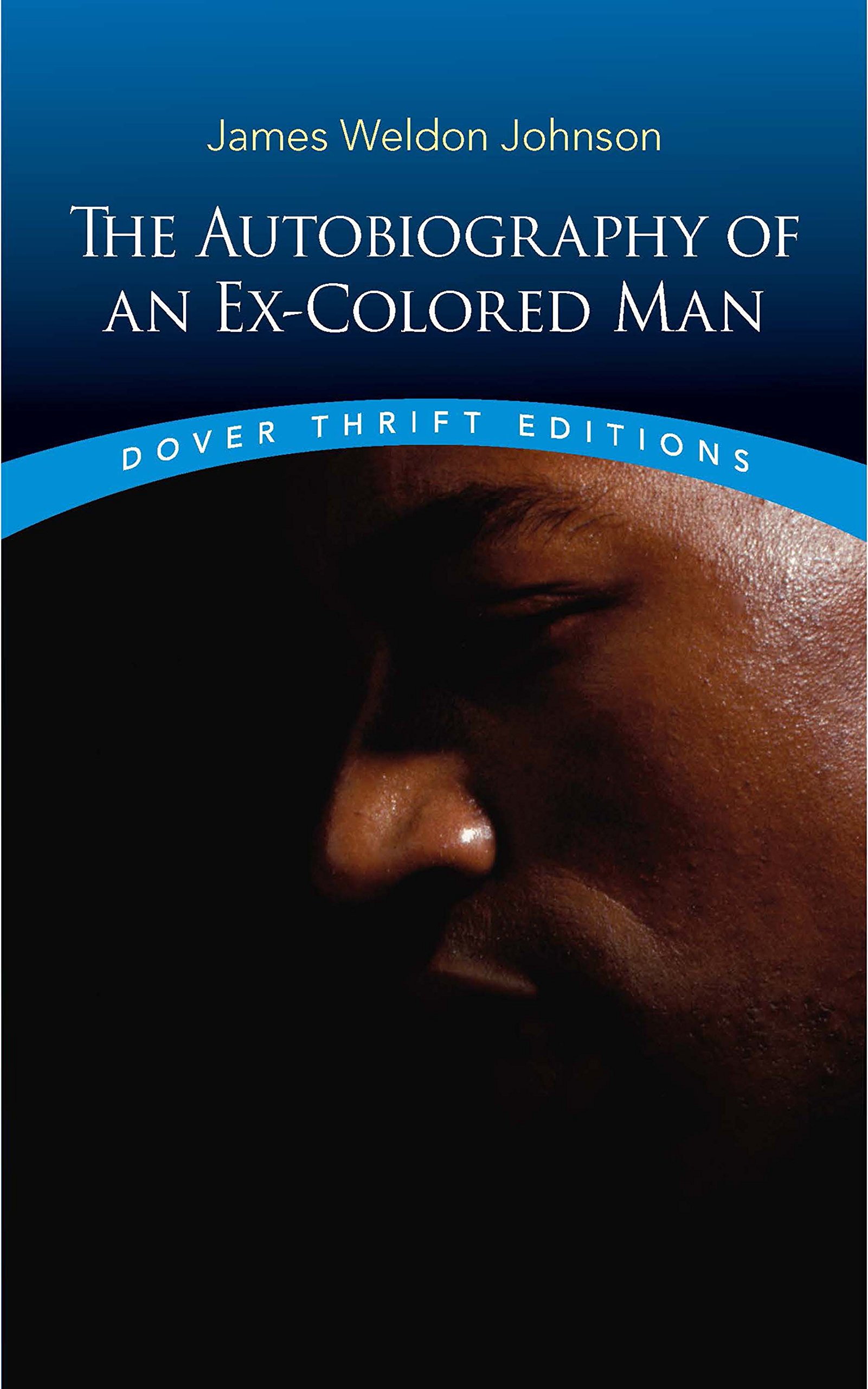 The Autobiography Of An Excolored Man (dover Thrift Editions): James  Weldon Johnson: 0800759285129: Amazon: Books