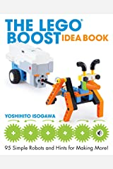 The LEGO BOOST Idea Book: 95 Simple Robots and Hints for Making More! Kindle Edition