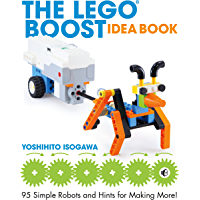 The LEGO BOOST Idea Book: 95 Simple Robots and Hints for Making More (English Edition)