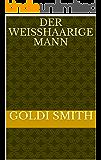 Der weißhaarige Mann (German Edition)
