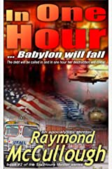 In One Hour: ... Babylon will fall (Six Hours apocalyptic thriller series Book 2) Kindle Edition
