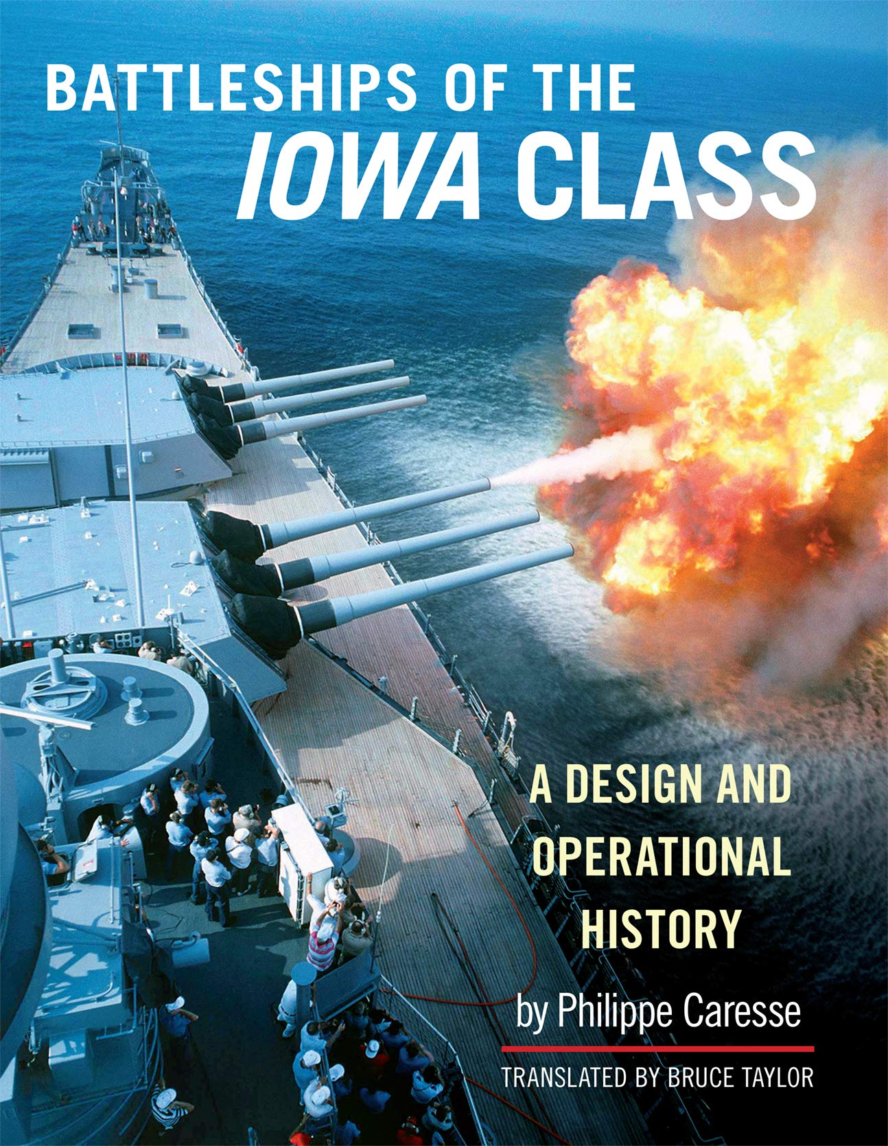 The Battleships of the Iowa Class: A Design and Operational History by Naval Institute Press