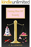 Getting Him Off Sweetly (Getting Him Off Series Book 4)