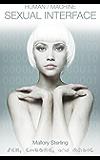 Human Machine Sexual Interface (a cyberpunk erotica) (Sex, Chrome, and Magic Book 1)