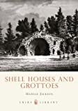 Shell Houses and Grottoes (Shire Library)