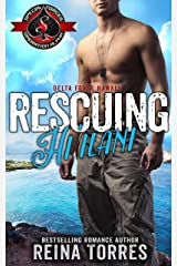 Rescuing Hi`ilani (Special Forces: Operaton Alpha) (Delta Force Hawaii) Kindle Edition
