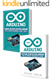 Arduino: Mastering Basic Arduino: The Complete Beginner's Guide To Arduino (Arduino 101, Arduino sketches, Complete beginners guide, Programming, Raspberry Pi 3, xml, c++, Ruby, html, php, Robots)