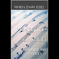 Making The EWI USB Sound Like A Saxophone (2015-10-16) book cover