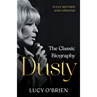 Dusty: The Classic Biography Revised and Updated