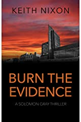 Burn The Evidence: A Gripping Crime Thriller - 250,000+ Selling Series! (Solomon Gray Book 2) Kindle Edition
