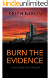 Burn The Evidence: A Gripping Crime Thriller (Solomon Gray Book 2)