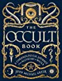 The Occult Book: A Chronological Journey from Alchemy to Wicca (Sterling Chronologies)