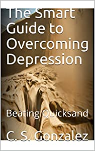 The Smart Guide to Overcoming Depression: Beating Quicksand