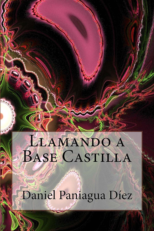 Llamando a Base Castilla eBook: Paniagua Díez, Daniel, Paniagua ...