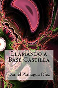 Llamando a Base Castilla (Spanish Edition)