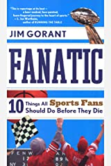 Fanatic: Ten Things All Sports Fans Should Do Before They Die Kindle Edition