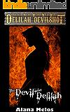 The Devil and Delilah (Delilah Devilshot Book 1)