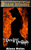 The Devil and Delilah (Delilah Devilshot Book 1)