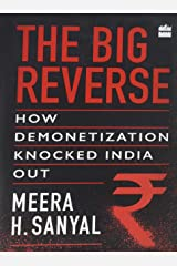 The Big Reverse: How Demonetization Knocked India Out Hardcover