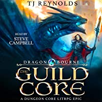 The Guild Core 1: Dragon Bourne: A Dungeon Adventure