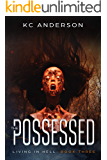 The Possessed: Book Three of the 'Living In Hell' Trilogy