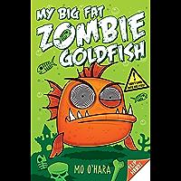 My Big Fat Zombie Goldfish: Book 1