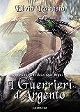 I Guerrieri d'Argento: Le Cronache dei cinque Regni