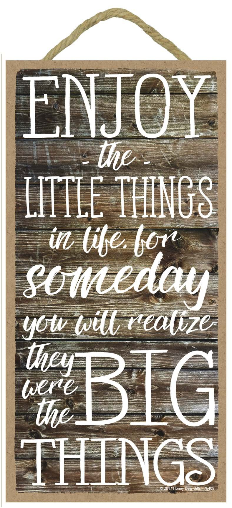 Honey Dew Gifts Wall Hanging Decorative Wood Sign - Enjoy The Little Things in Life for Someday You Will Realize They were The Big Things 5x10 Hang on The Wall Home Decor by Honey Dew Gifts