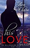 His Love (The Billionaire Dom Diaries, Part Four)