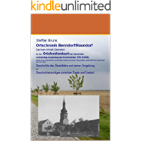 Ortschronik Benndorf / Naundorf mit Ortsfamilienbuch (Ortschroniken und Ortsfamilienbücher im Hassegau 27028)