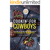 Cookin' for Cowboys: A Round-Up of Recipes to Celebrate the National Day of the Cowboy