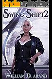 Swing Shift: Book 2