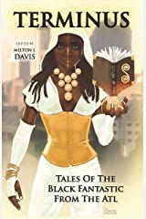 Terminus: Tales of the Black Fantastic from the ATL Kindle Edition