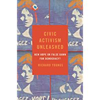 Civic Activism Unleashed: New Hope or False Dawn for Democracy? (Carnegie Endowment for Intl Peace)