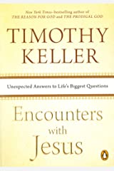 Encounters with Jesus: Unexpected Answers to Life's Biggest Questions Kindle Edition