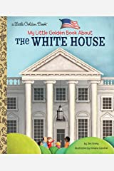 My Little Golden Book About The White House Kindle Edition