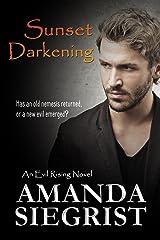 Sunset Darkening (An Evil Rising Novel Book 2) Kindle Edition