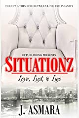Situationz: Love, Lust, & Lies Kindle Edition